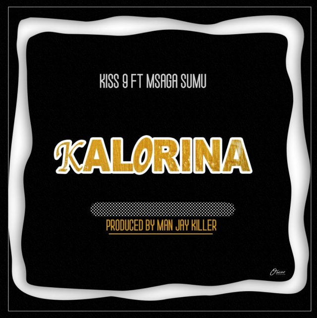 (NEW AUDIO) Kiss 9 ft Msagasumu - KALORINA Mp3 Download