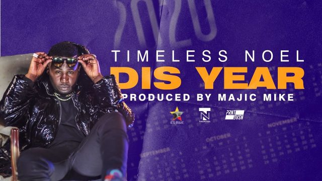 (AUDIO) Timeless Noel - DIS YEAR Mp3 Download