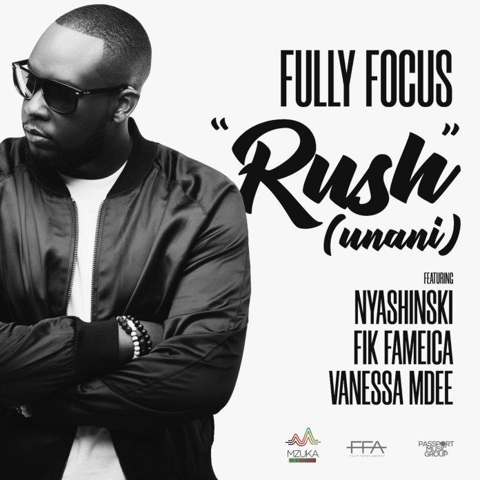(AUDIO) Fully Focus ft Nyashinski, Fik Fameica & Vanessa Mdee – Rush (Unani)